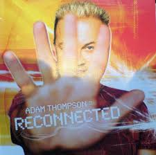 Adam Thompson - Reconnected (2004, CD) | Discogs