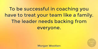morgan wootten to be successful in coaching you have to treat