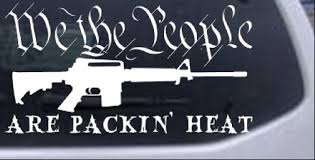 We The People Are Packin Heat Car Or Truck Window Decal Sticker Rad Dezigns