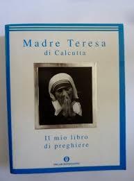 Amazon.it: IL MIO LIBRO DI PREGHIERE a cura di Francesco Follo - Madre  Teresa di Calcutta - Libri