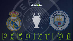2019-20 UEFA Champions League – Real Madrid vs Man City Preview ...