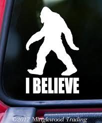 I Believe Vinyl Sticker Bigfoot Die Cut Decal