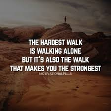 quote path walk alone inspiration motivation success life