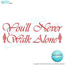Youll Never Walk Alone Liverpool Fc Anthem Vinyl Wall Art Etsy