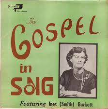 Inez (Smith) Burkett - The Gospel In Song (Vinyl) | Discogs
