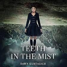 Teeth in the Mist: Library Edition: Amazon.co.uk: Kurtagich, Dawn, Calin,  Marisa, Corduner, Allan, Dawson, Gemma, Lee, Polly, West, Steve:  9781549126031: Books