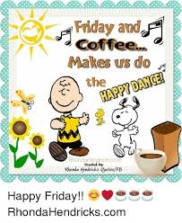 friday and coffee makes us do the happy dance rho created byr