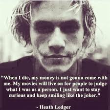 the joker quotes on you died too young heatledger