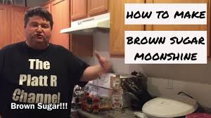 how to make brown sugar moonshine you