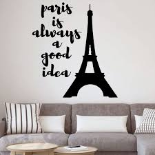 Amazon Com Eiffel Tower Wall Decal Paris Is Always A Good Idea Vinyl Decor For Living Room Or Bedroom Decoration Handmade