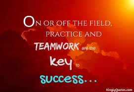 on or off the field practice and teamwork are the key to success