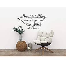 Amazon Com Yilooom Craft Room Wall Decor Beautiful Things Come Together One Stitch At A Time Vinyl Wall Decal Words Crafting Quotes Sewing Decor Gifts Mom 32 Inch In Width Kitchen Dining