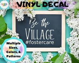 Be The Village Fostercare Vinyl Decal Car Decal Cup Decal Foster Care Foster Parent Gift Windo Fostercare Be In 2020 Foster Parent Gifts Cup Decal Parent Gifts