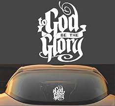 Amazon Com 6 To God Be The Glory Christian Vinyl Decal Sticker Handmade
