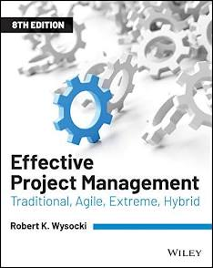 Effective project management: Traditional, agile, extreme (8th ed.)
