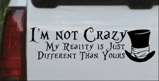 Im Not Crazy Mad Hatter Alice Wonderland Car Or Truck Window Decal Sticker Or Wall Art All Time Auto Graphics