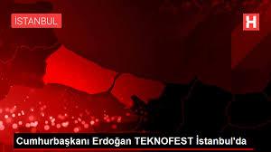 Cumhurbaşkanı Erdoğan TEKNOFEST İstanbul'da - Haberler
