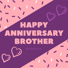 anniversary wishes for brother happy anniversary brother brainy