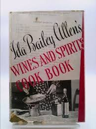 Ida Bailey Allen's) wines and spirits cook book: 456 recipes, 81... (1st  Ed) | eBay