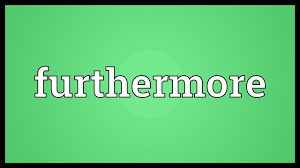 Image result for Furthermore