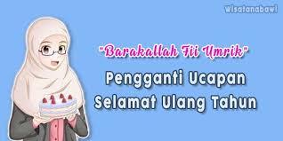 √ ucapan selamat ulang tahun islami barakallah fii umrik