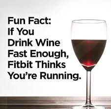 Image result for drink wine fast enough fitbit""