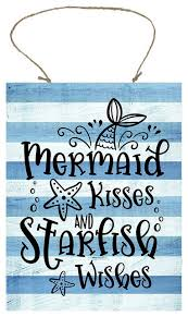 Mermaid Kisses Starfish Wishes Printed Handmade Wood Sign Beach Style Outdoor Wall Art By Twisted R Design