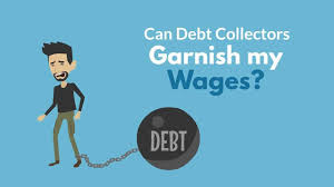 can debt collectors garnish my wages or