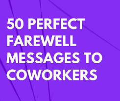 perfect farewell messages to coworkers leaving the company