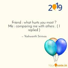 friend what hurts you m quotes writings by yashwanth