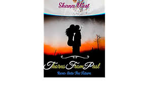 Thorns From Past : A Small Town Celebrity Billionaire Second Chance Romance  eBook: West, Shana : Amazon.co.uk: Kindle Store