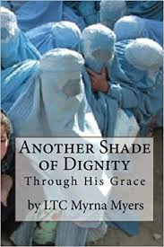 Another Shade Of Dignity: Through His Grace: Myers, Myrna: 9781442113374:  Amazon.com: Books