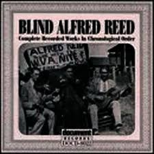 Blind Alfred Reed: Blind Alfred Reed (1927-1929) - Music Streaming - Listen  on Deezer