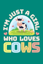 i m just a who loves cows cow