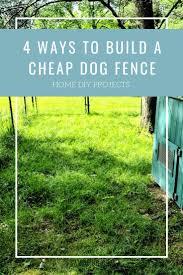 4 dog fence ideas how to build for