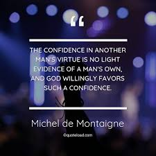 the confidence in another man s michel de montaigne about god