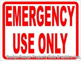 Emergency Use Only Sign Signs By Salagraphics
