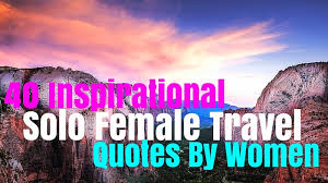 inspirational solo female travel quotes by women burger abroad