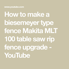 How To Make A Biesemeyer Type Fence Makita Mlt 100 Table Saw Rip Fence Upgrade Youtube Table Saw Makita Ripped