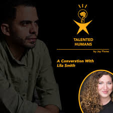 Ep 10 - A Conversation with Lila Smith by Talented Humans • A podcast on  Anchor
