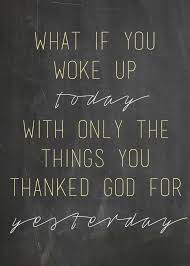 what did you thank god for yesterday quote