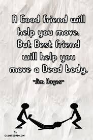 a good friend will help you jim hayes quotes com
