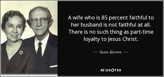 vance havner quote a wife who is percent faithful to her