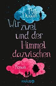 Amazon.com: Wir zwei und der Himmel dazwischen: Roman (German Edition)  eBook: Dugan, Polly, Meyer, Christiane: Kindle Store