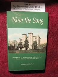 NOW THE SONG Memories of a Childhood Spent in Lynchburg's Miller Orphanage  During the 1920's: Burford, Iva Campbell ...