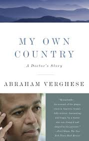 My Own Country: A Doctor's Story: Verghese, Abraham: 9780679752929: Books -  Amazon.ca