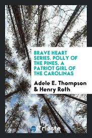 Polly of the pines: a patriot girl of the Carolinas /c by Adele E ...