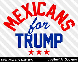 Mexicans For Trump Digital Download Svg Png Dxf Eps Jpg Etsy