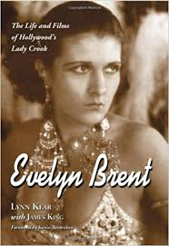 Amazon.com: Evelyn Brent: The Life and Films of Hollywood's Lady Crook  (9780786443635): Lynn Kear, James King: Books