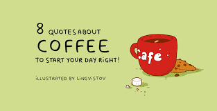 quotes about coffee to start your day right lingvistov